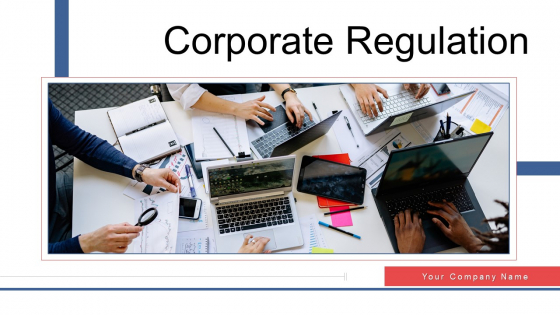 Corporate Regulation Ppt PowerPoint Presentation Complete Deck With Slides