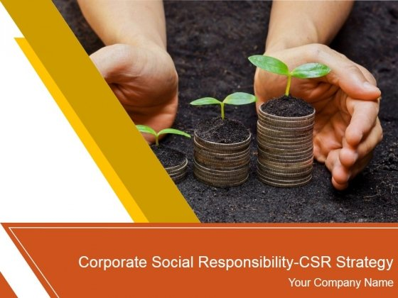 Corporate Social Responsibility Csr Strategy Ppt PowerPoint Presentation Complete Deck With Slides