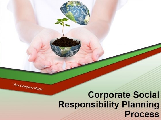 Corporate Social Responsibility Planning Process Ppt PowerPoint Presentation Complete Deck With Slides