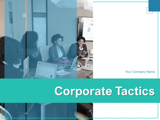 Corporate Tactics Ppt PowerPoint Presentation Complete Deck With Slides