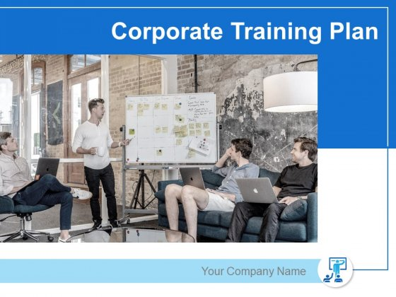 Corporate Training Plan Ppt PowerPoint Presentation Complete Deck With Slides