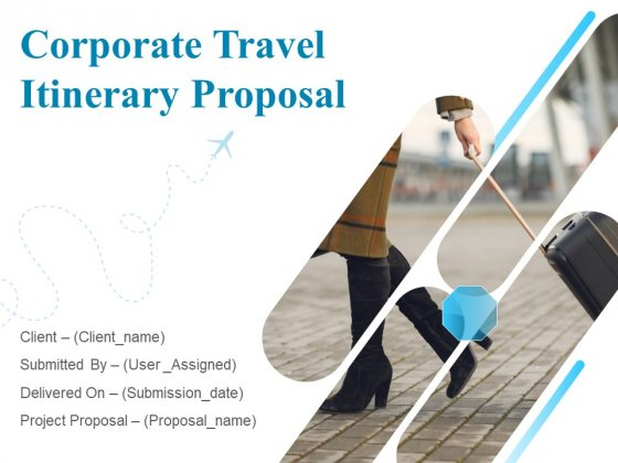Corporate Travel Itinerary Proposal Ppt PowerPoint Presentation Complete Deck With Slides