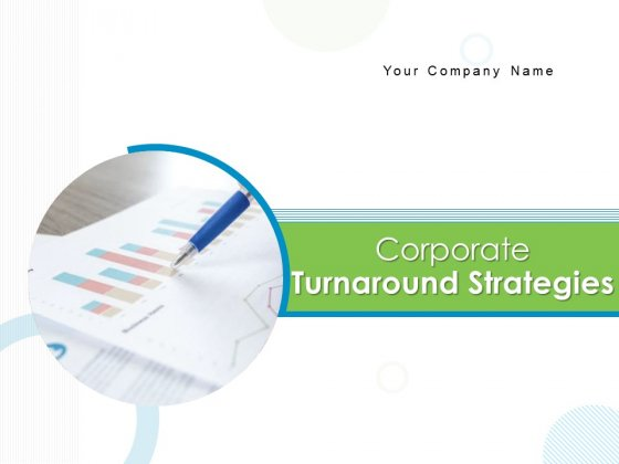 Corporate Turnaround Strategies Ppt PowerPoint Presentation Complete Deck With Slides