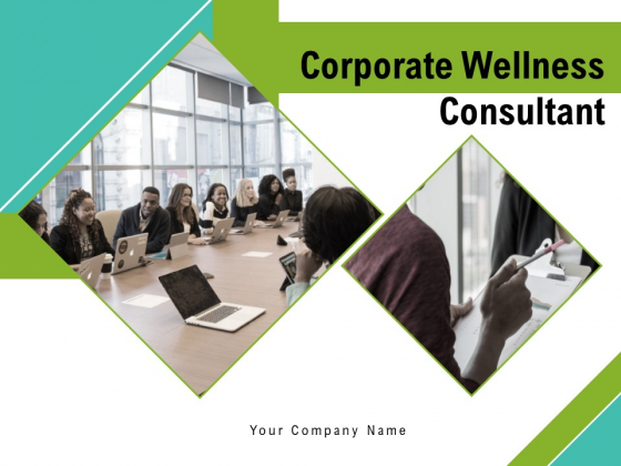 Corporate_Wellness_Consultant_Ppt_PowerPoint_Presentation_Complete_Deck_With_Slides_Slide_1