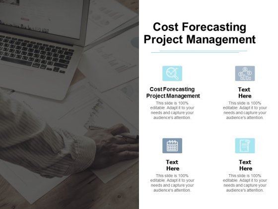 Cost Forecasting Project Management Ppt PowerPoint Presentation Ideas Tips Cpb
