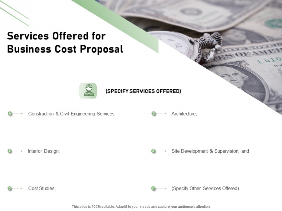 Cost Savings To A Company Services Offered For Business Cost Proposal Formats PDF