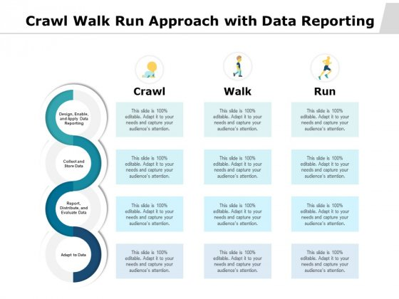 Crawl Walk Run Approach With Data Reporting Ppt PowerPoint Presentation Gallery Information PDF