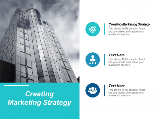 Creating Marketing Strategy Ppt PowerPoint Presentation Outline Designs Cpb