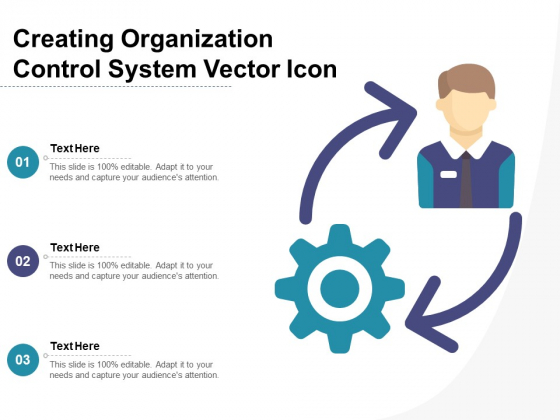 Creating Organization Control System Vector Icon Ppt PowerPoint Presentation File Show PDF