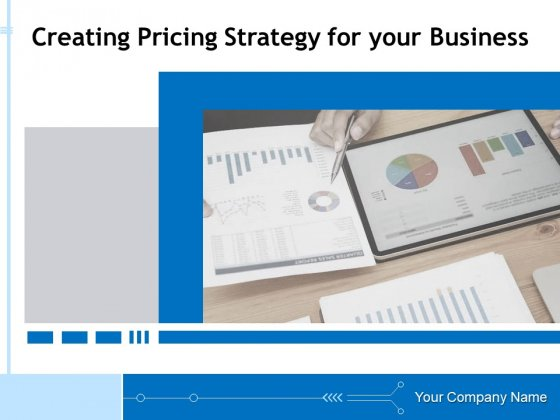 Creating Pricing Strategy For Your Business Ppt PowerPoint Presentation Complete Deck With Slides PDF