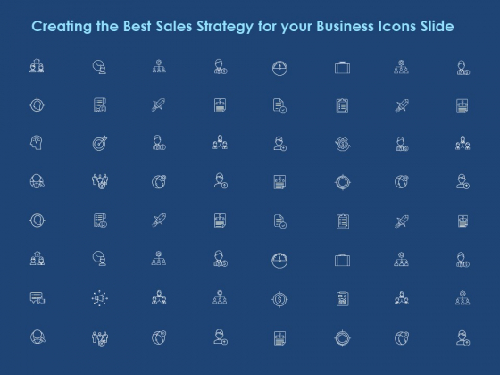 Creating The Best Sales Strategy For Your Business Icons Slide Ppt Summary PDF
