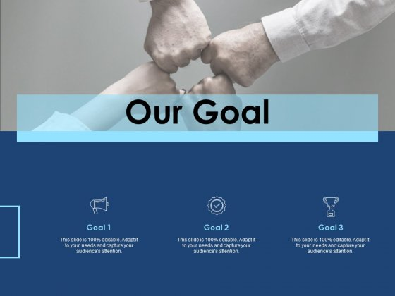 Creating The Best Sales Strategy For Your Business Our Goal Ppt Inspiration Graphics Design PDF