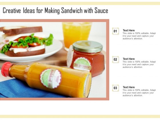 Creative Ideas For Making Sandwich With Sauce Ppt PowerPoint Presentation Pictures Maker PDF