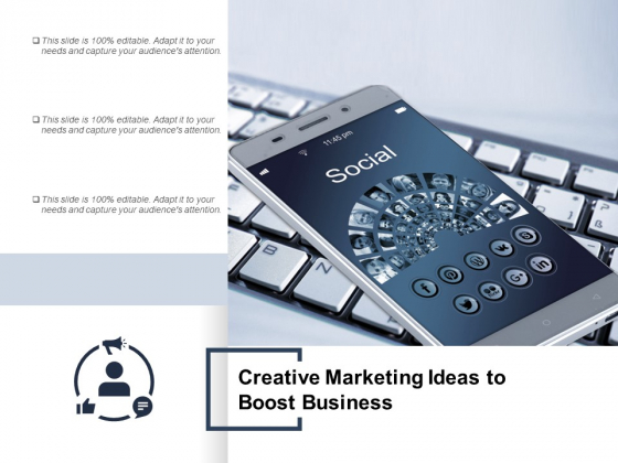 Creative Marketing Ideas To Boost Business Ppt PowerPoint Presentation Styles Objects