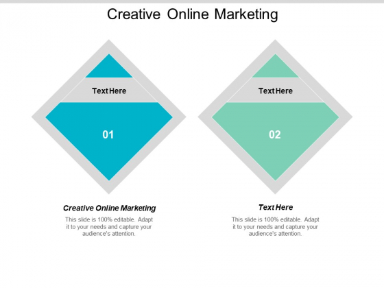 Creative Online Marketing Ppt PowerPoint Presentation Outline Templates Cpb