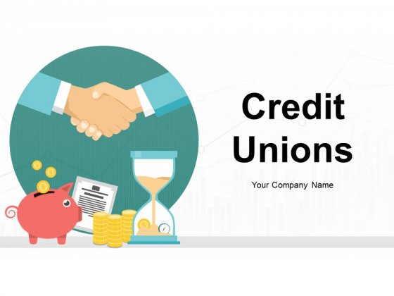 Credit Unions Ppt PowerPoint Presentation Complete Deck With Slides