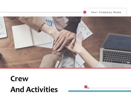 Crew And Activities Goal Marketing Ppt PowerPoint Presentation Complete Deck