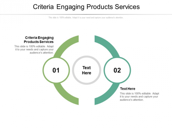 Criteria Engaging Products Services Ppt PowerPoint Presentation Inspiration Graphic Images Cpb Pdf