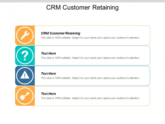 Crm Customer Retaining Ppt PowerPoint Presentation Infographics Format Ideas Cpb