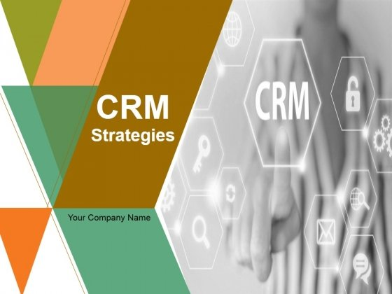Crm Strategies Ppt PowerPoint Presentation Complete Deck With Slides