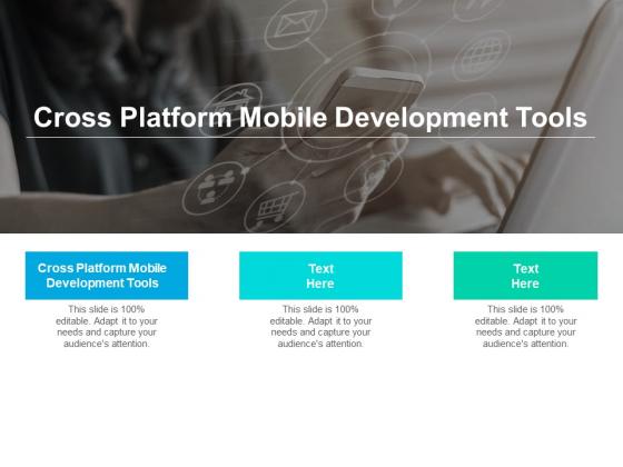 Cross Platform Mobile Development Tools Ppt PowerPoint Presentation Show Objects Cpb Pdf
