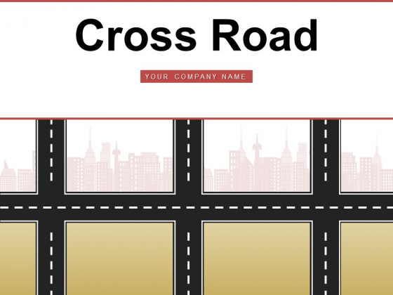 Cross Road Business Management Roundabout Ppt PowerPoint Presentation Complete Deck