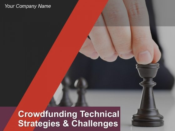 Crowdfunding Technical Strategies And Challenges Ppt PowerPoint Presentation Complete Deck With Slides