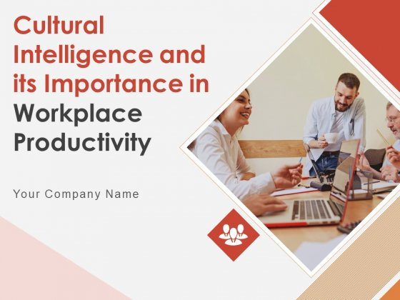 Cultural Intelligence And Its Importance In Workplace Productivity Ppt PowerPoint Presentation Complete Deck With Slides
