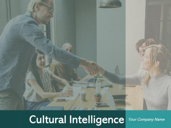 Cultural Intelligence Ppt PowerPoint Presentation Complete Deck With Slides