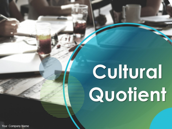 Cultural Quotient Ppt PowerPoint Presentation Complete Deck With Slides