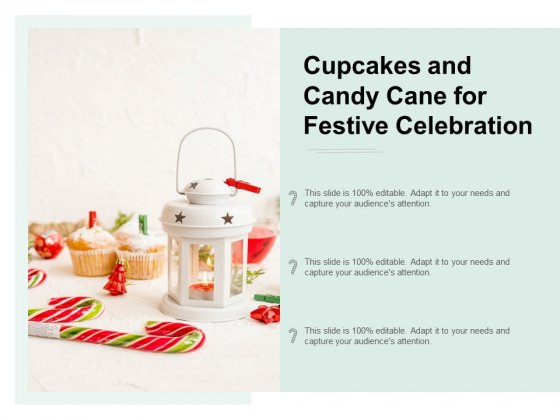 Cupcakes And Candy Cane For Festive Celebration Ppt Powerpoint Presentation Infographic Template Slides