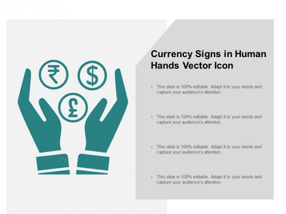 Currency Signs In Human Hands Vector Icon Ppt Powerpoint Presentation Pictures Example Introduction
