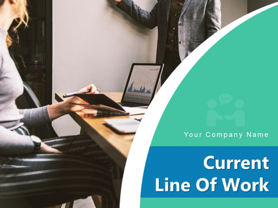 Current Line Of Work Introduction Experience Performance Ppt PowerPoint Presentation Complete Deck