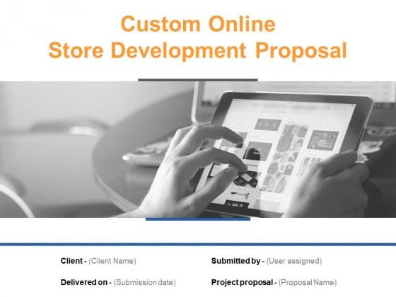 Custom Online Store Development Proposal Ppt PowerPoint Presentation Complete Deck With Slides