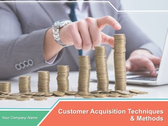 Customer Acquisition Techniques And Methods Sample Of Ppt