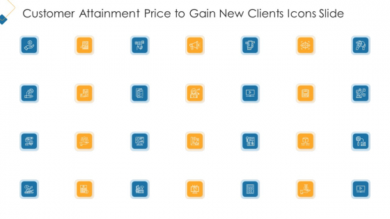 Customer Attainment Price To Gain New Clients Icons Slide Summary PDF