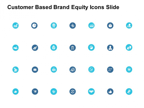 Customer Based Brand Equity Icons Slide Ppt PowerPoint Presentation Layouts Ideas