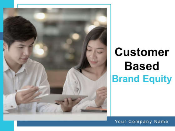 Customer Based Brand Equity Ppt PowerPoint Presentation Complete Deck With Slides