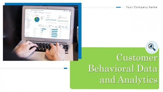 Customer Behavioral Data And Analytics Ppt PowerPoint Presentation Complete With Slides