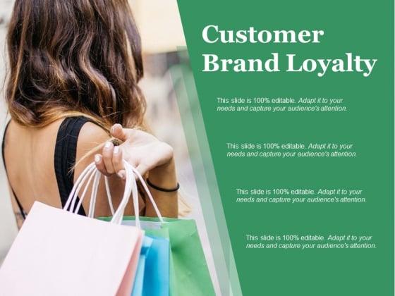 Customer Brand Loyalty Ppt PowerPoint Presentation Inspiration Designs Download