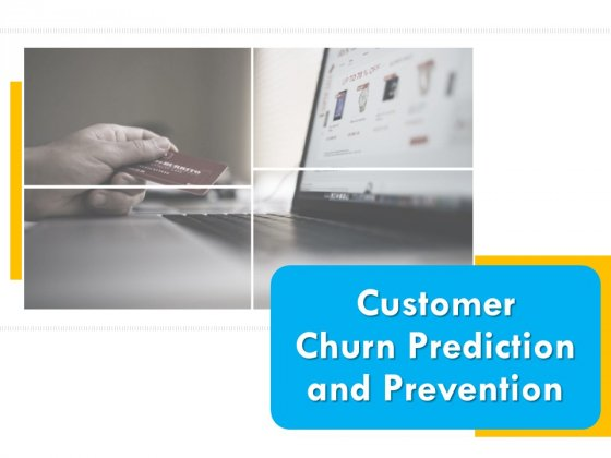 Customer Churn Prediction And Prevention Ppt PowerPoint Presentation Complete Deck With Slides