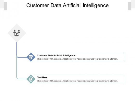 Customer Data Artificial Intelligence Ppt PowerPoint Presentation Inspiration Example Topics Cpb Pdf