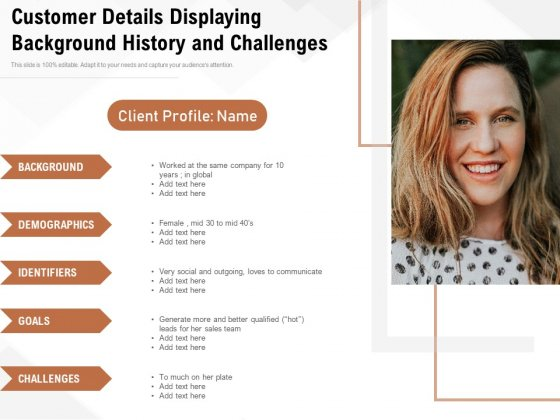Customer Details Displaying Background History And Challenges Ppt PowerPoint Presentation File Examples PDF