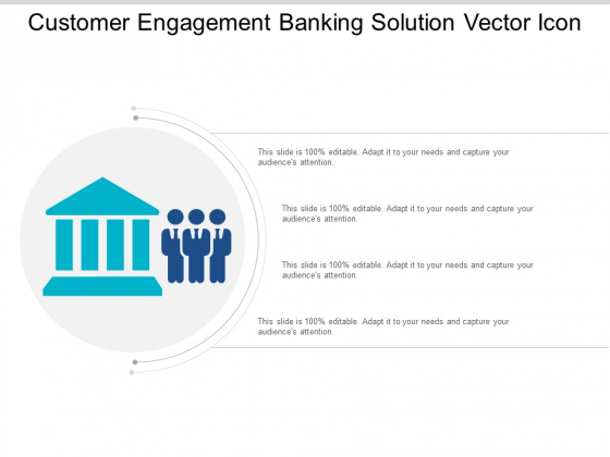Customer Engagement Banking Solution Vector Icon Ppt Powerpoint Presentation Show
