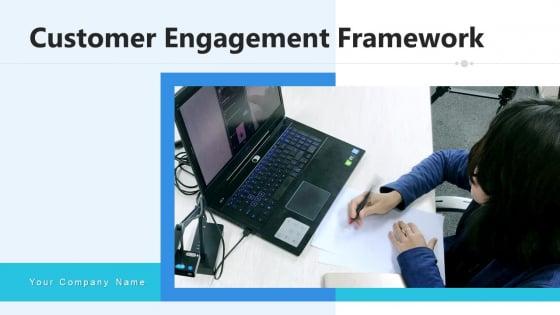 Customer Engagement Framework Growth Retain Ppt PowerPoint Presentation Complete Deck With Slides