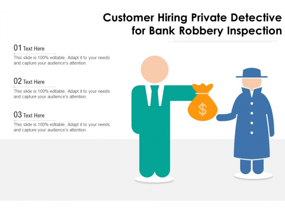 Customer_Hiring_Private_Detective_For_Bank_Robbery_Inspection_Ppt_PowerPoint_Presentation_Gallery_Introduction_PDF_Slide_1