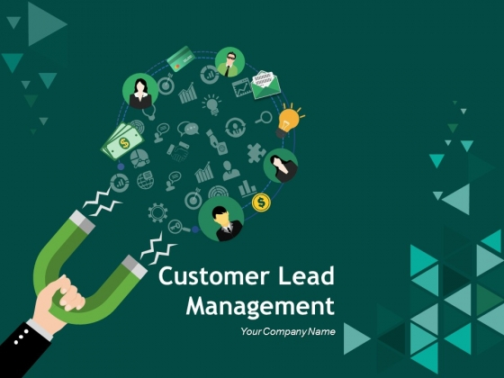 Customer Lead Management Ppt PowerPoint Presentation Complete Deck With Slides