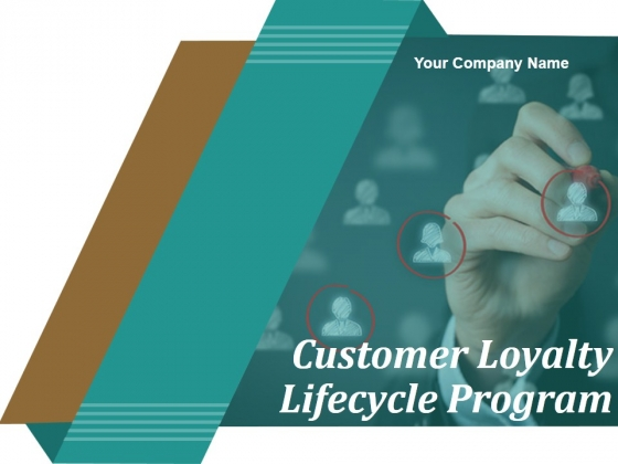 Customer Loyalty Lifecycle Program Ppt PowerPoint Presentation Complete Deck With Slides