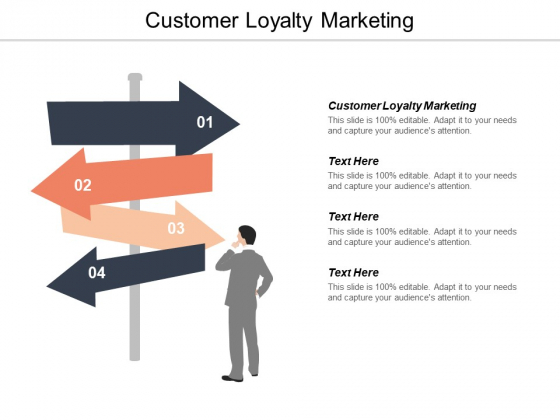 Customer Loyalty Marketing Ppt PowerPoint Presentation Slides Vector Cpb
