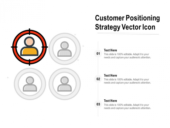 Customer Positioning Strategy Vector Icon Ppt PowerPoint Presentation Pictures Format